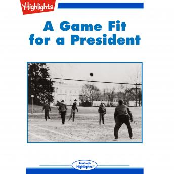 A Game Fit for a President