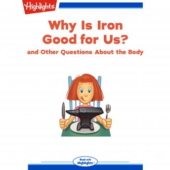 Download Why Is Iron Good for Us?: and Other Questions About the Body by Highlights For Children