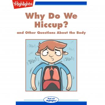 Download Why Do We Hiccup?: and Other Questions About the Body by Highlights For Children