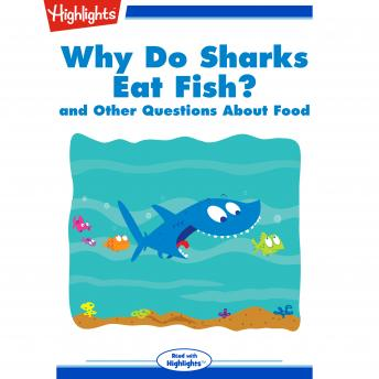 Why Do Sharks Eat Fish?: and Other Questions About Food