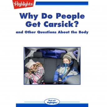 Download Why Do People Get Carsick?: and Other Questions About the Body by Highlights For Children