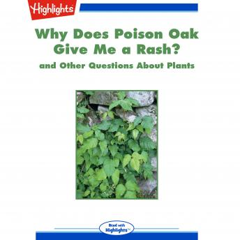 Why Does Poison Oak Give Me a Rash?: and Other Questions About Plants
