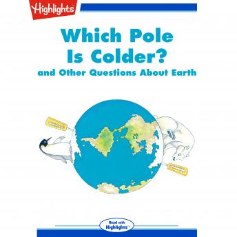 Which Pole Is Colder?: and Other Questions About Earth