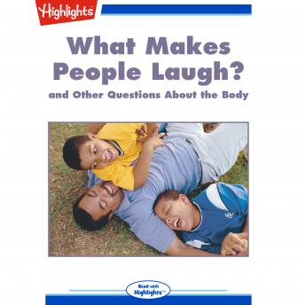 What Makes People Laugh?: and Other Questions About the Body