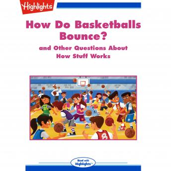 Listen to How Do Basketballs Bounce?: And Other Questions