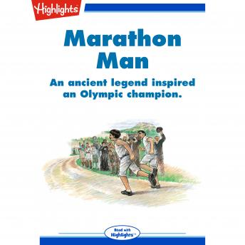 Marathon Man: An ancient legend inspired an Olympic champion.