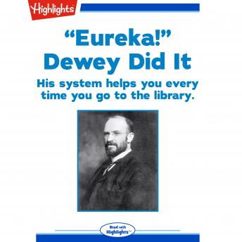 Download 'Eureka!' Dewey Did It: His system helps you every time you go to the library. by Sandra Weber
