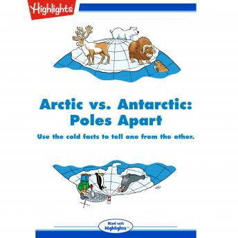 Arctic vs. Antarctic: Poles Apart: Use the cold facts to tell one from the other.
