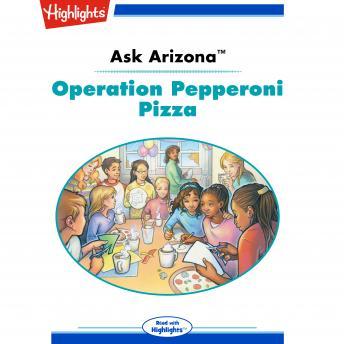 Operation Pepperoni Pizza: Ask Arizona