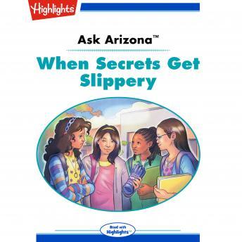 When Secrets Get Slippery: Ask Arizona