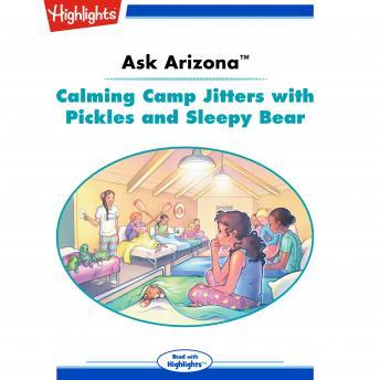 Calming Camp Jitters: Ask Arizona