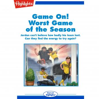 Game On!: Worst Game of the Season: Jordan can't believe how badly his team lost. Can they find the