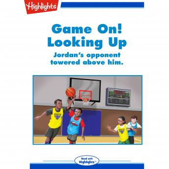 Game On! Looking Up: Jordan's opponent towered above him.