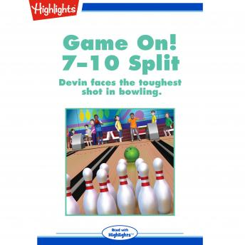 Game On!: 7-10 Split: Devin faces the toughest shot in bowling.