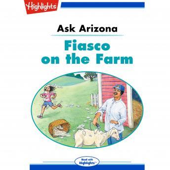 Ask Arizona: Fiasco on the Farm: Read with Highlights