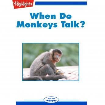When Do Monkeys Talk