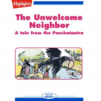 Unwelcome Neighbor: A tale from the Panchatantra, Santhini Govindan