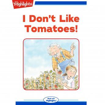 I Don't Like Tomatoes!