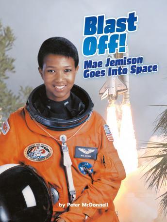 Blast Off!: Mae Jemison Goes into Space