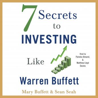 7 Secrets to Investing Like Warren Buffett, Sean Seah, Mary Buffett