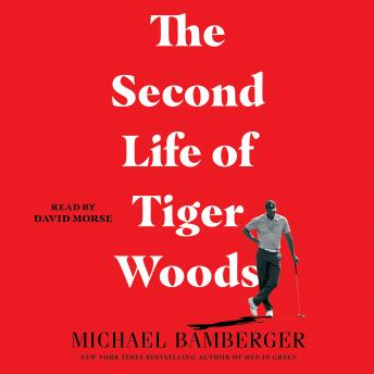 Download Second Life of Tiger Woods by Michael Bamberger