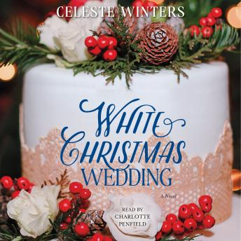 Download White Christmas Wedding: A Novel by Celeste Winters