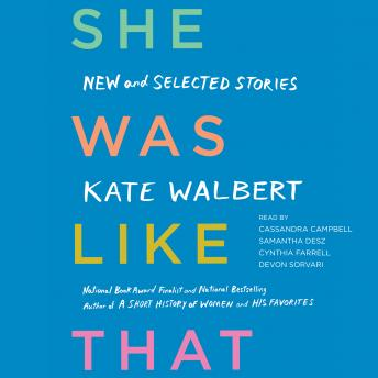 She Was Like That: New and Selected Stories, Kate Walbert