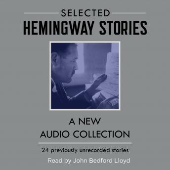 Hemingway Stories: A New Audio Collection, Ernest Hemingway