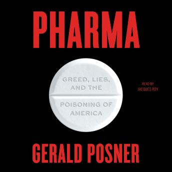 Pharma: Pills, Profits, and the Coming Pandemic, Gerald L. Posner