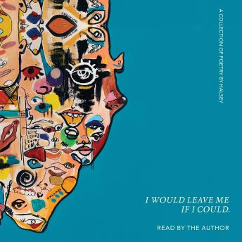 I Would Leave Me If I Could.: A Collection of Poetry