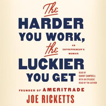 The Harder You Work, the Luckier You Get: An Entrepreneur's Memoir Audiobook Free Download Online