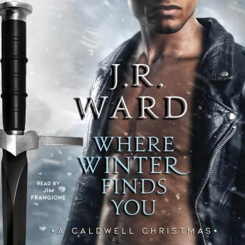 Download Where Winter Finds You: A Caldwell Christmas by J.R. Ward