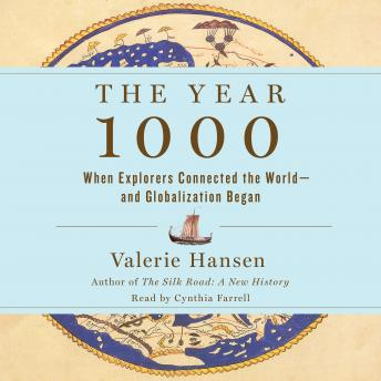 Year 1000: When Explorers Connected the World—and Globalization Began, Valerie Hansen