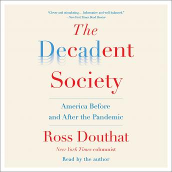 Decadent Society, Ross Douthat