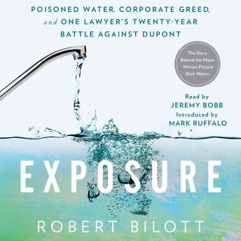 Exposure: Poisoned Water, Corporate Greed, and One Lawyer's Twenty-Year Battle Against DuPont Audiobook Free Download Online