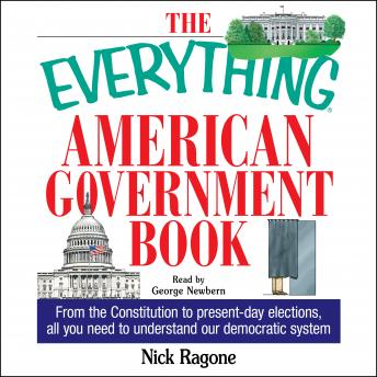 Everything American Government Book: From the Constitution to Present-Day Elections, All You Need to Understand Our Democratic System, Nick Ragone