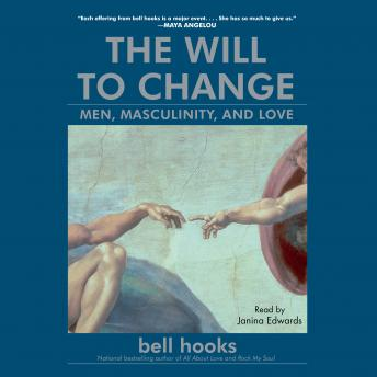 Download Will to Change: Men, Masculinity, and Love by Bell Hooks