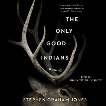 Only Good Indians, Stephen Graham Jones
