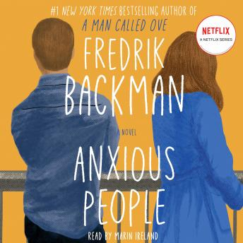 Anxious People: A Novel, Fredrik Backman