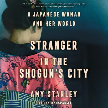 Stranger in the Shogun's City: A Japanese Woman and Her World