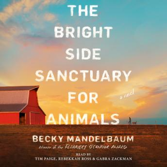 The Bright Side Sanctuary for Animals: A Novel