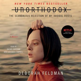 Download Unorthodox: The Scandalous Rejection of My Hasidic Roots by Deborah Feldman