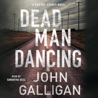Dead Man Dancing: A Bad Axe County Novel