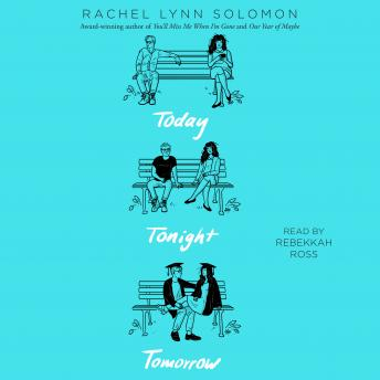 Today Tonight Tomorrow, Rachel Lynn Solomon
