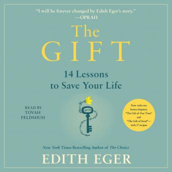 Gift: 12 Lessons to Save Your Life, Edith Eva Eger