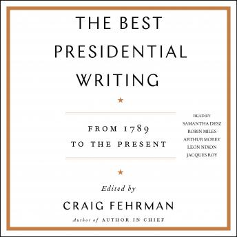Best Presidential Writing: From 1789 to the Present, Craig Fehrman