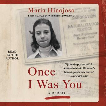 Download Once I Was You: A Memoir of Love and Hate in a Torn America by Maria Hinojosa
