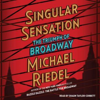 Singular Sensation: The Triumph of Broadway