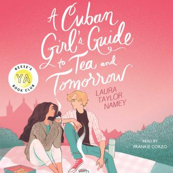 A Cuban Girl's Guide to Tea and Tomorrow