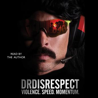 Download Violence. Speed. Momentum. by Dr Disrespect